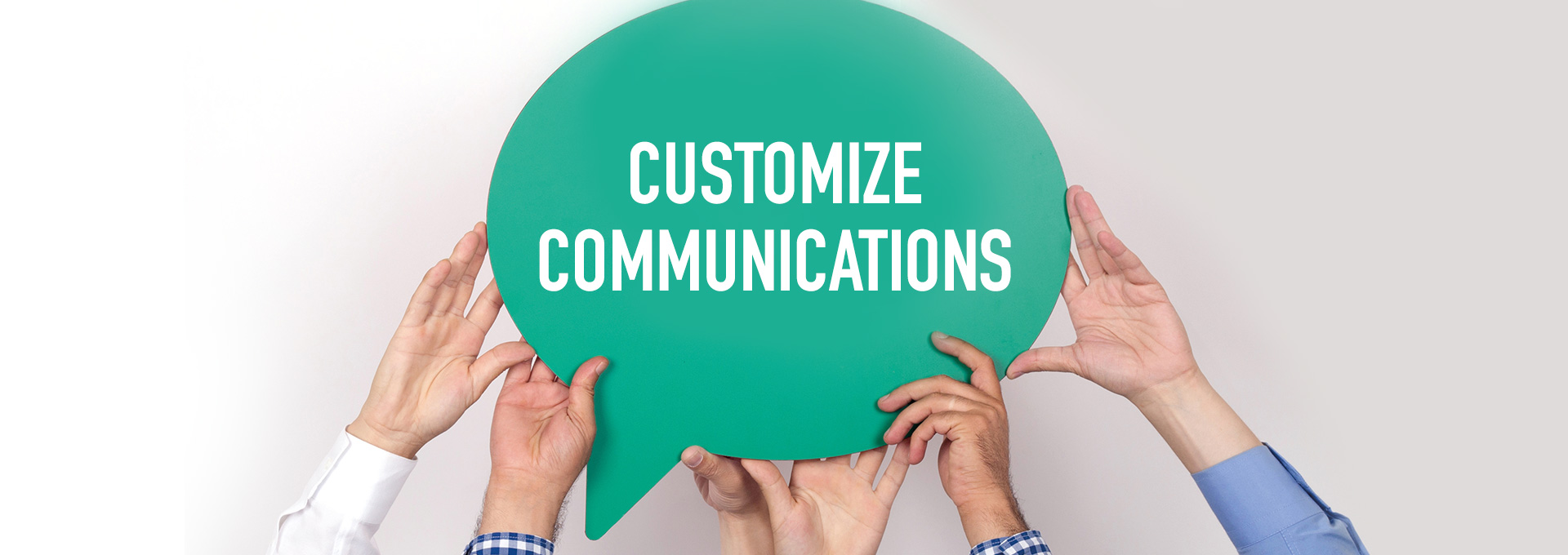 Customize Communications for a Better Customer Experience